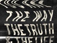 Way · Truth · Life