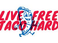 Live Free, Taco Hard