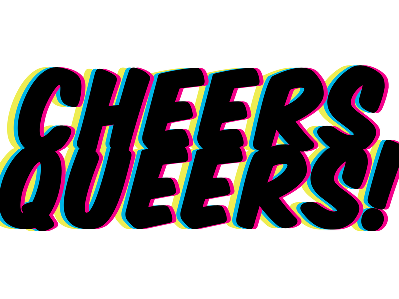 Cheers Queers!