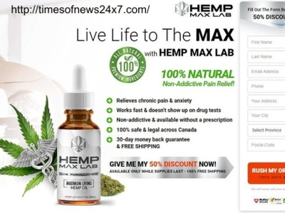 Does  Hemp Max Lab CBD Canada Effective?
