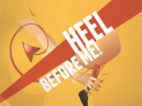 Heel before me