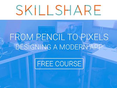 From Pencil to Pixels skillshare free training promo design ux ui app mobile