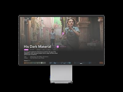 Online movie-watching site his dark material movie app netflix moviewebsite uxuidesign movie design ui uxui