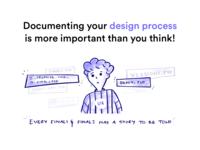 Document your design process!