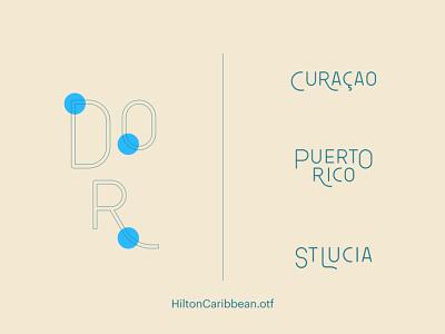 Hilton Caribbean type holiday vacation caribbean fontdesign font type typedesign typography