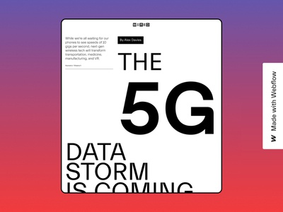 Wired - 5G Article animation prototype development no code web development storm data wired content huge typography design smooth scroll web design webflow layout article