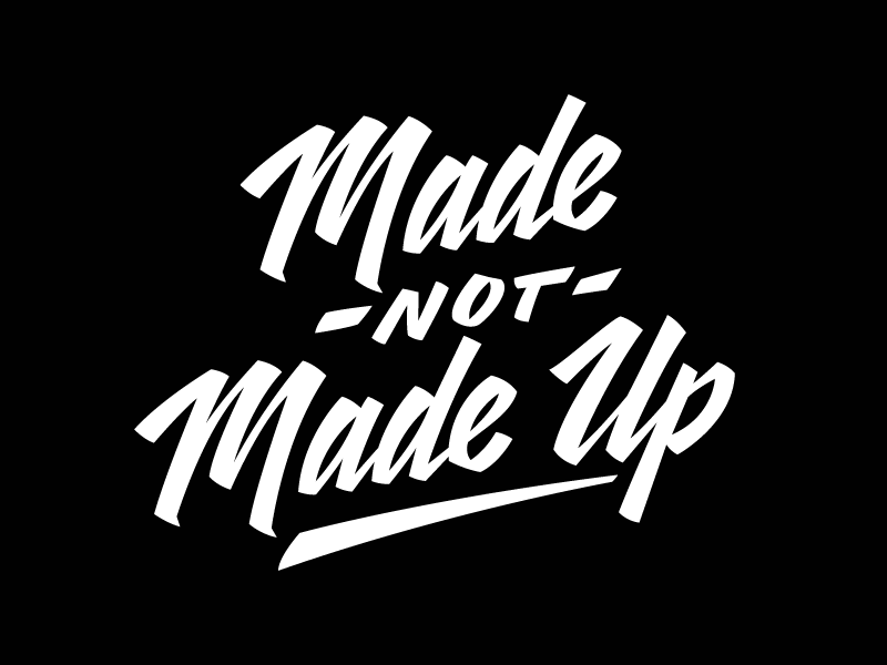 Made, not Made Up
