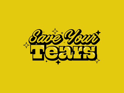 Save Your Tears typedesign typography art typographic typography typo music cartoon illustration cartoon illustration monterrey typogaphy vector handlettering type lettering letter graphic design diseño