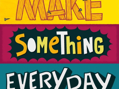 Make Something Every Day 01 400 hand-lettering illustration