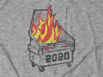 Dumpster Fire 2020 Design for Buy Me Brunch quarantine covid-19 shirt design apparel design tee design digital illustration 2020 dumpster fire