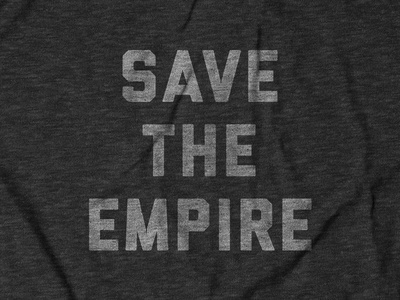 Save The Empire Tee Design for Buy Me Brunch shirt apparel design movies retro empire records star wars typography design tee design