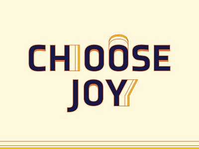 Choose Joy series typography