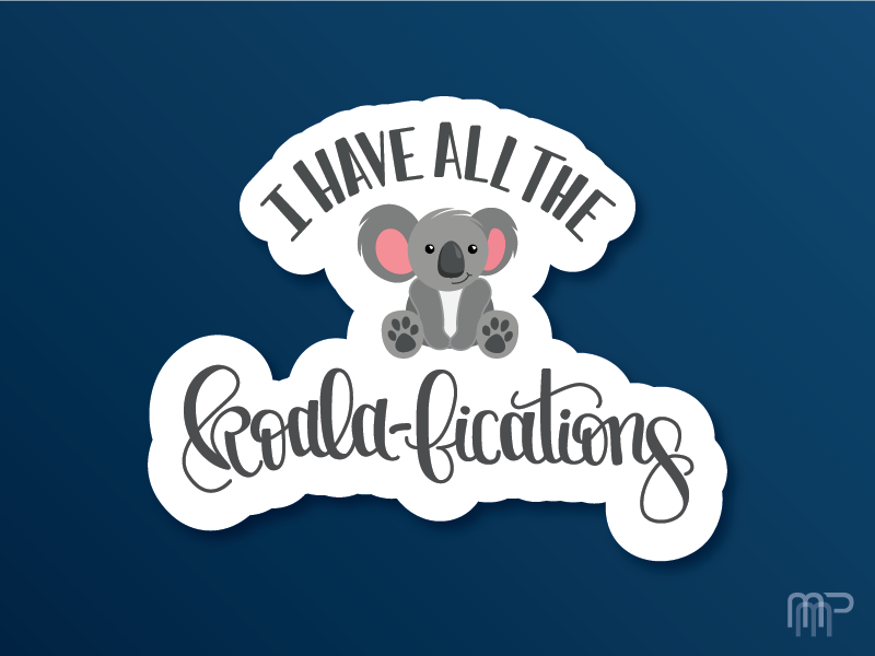 I Have All The Koalafications koala graphic design logotype lettering typeography illustrator vector handlettering design