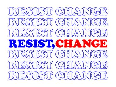 Resist, Change