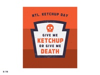 2 / 15 Give Me Ketchup or Give Me Death