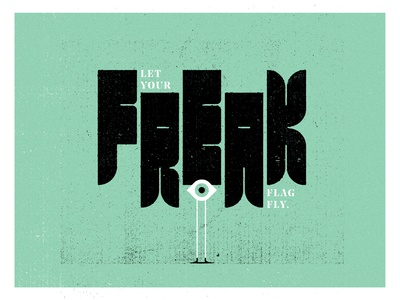Let Your Freak Flag Fly