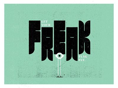 Let Your Freak Flag Fly black white black eye boy green typogaphy type custom black flag flag eye freak