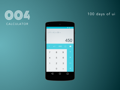 100 Days of UI - #004 Calculator nexus5 android material uidesign math calculator dailyui fun design ux ui