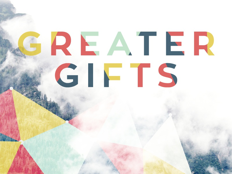 Greater Gifts collage trees typography pattern color church sermon series greater