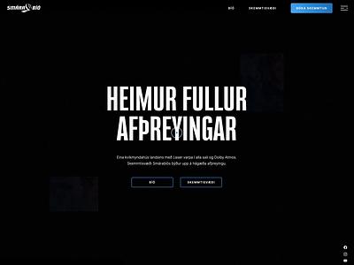 Smárabíó - Website iceland web design experience design typography uiux ux webdesign ui animation movement paralax webflow narrow styleguide cinema gradient brutalism vr experience