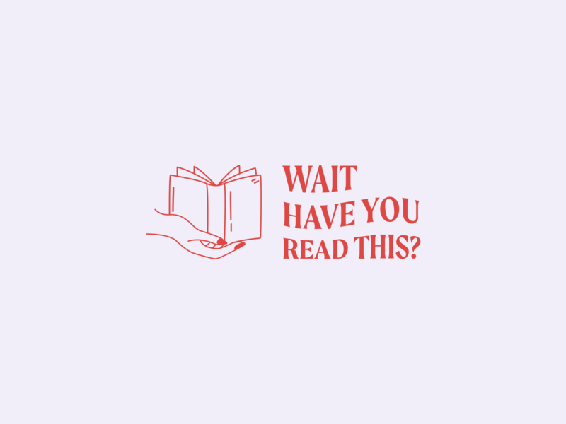 wait, have you read this? brand design logo design hand brand identity book illustration typography logo branding