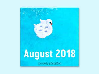 Spotify Playlist Cover (August 2018) unsplash typography type cover music artwork spotify playlist music