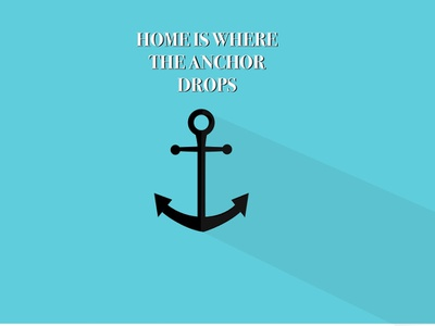 Home is where the anchor drops sailor sailing sea 2d illustration