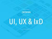 Ui, Ux & Ixd Design