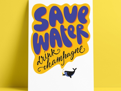 Drink champagne! print whale friday party warming global water save calligraphy lettering poster