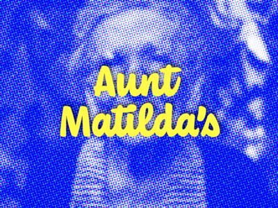 Aunt Matilda's