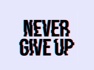 never give up glitch design never give up design never give up typography design typography icon design iconography graphic icon ux ui designs glitch vector adobe illustrator logo illustration art design 2021