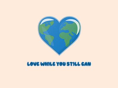 Love while you still can valentines typography vector illustration vector art heart logo heart logo design eath love love logo love day ux design design art branding logo vector illustration 2021