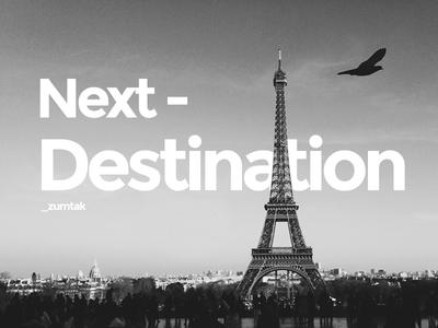 Next Destination ideas fly city design paris france destination work travel
