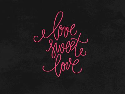 Love Sweet Love romance lettering valentines sweet love