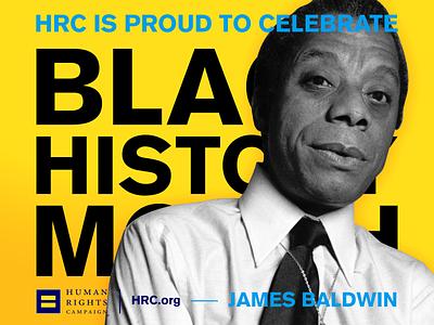 HRC: Black History Month   James Baldwin branding art direction typography