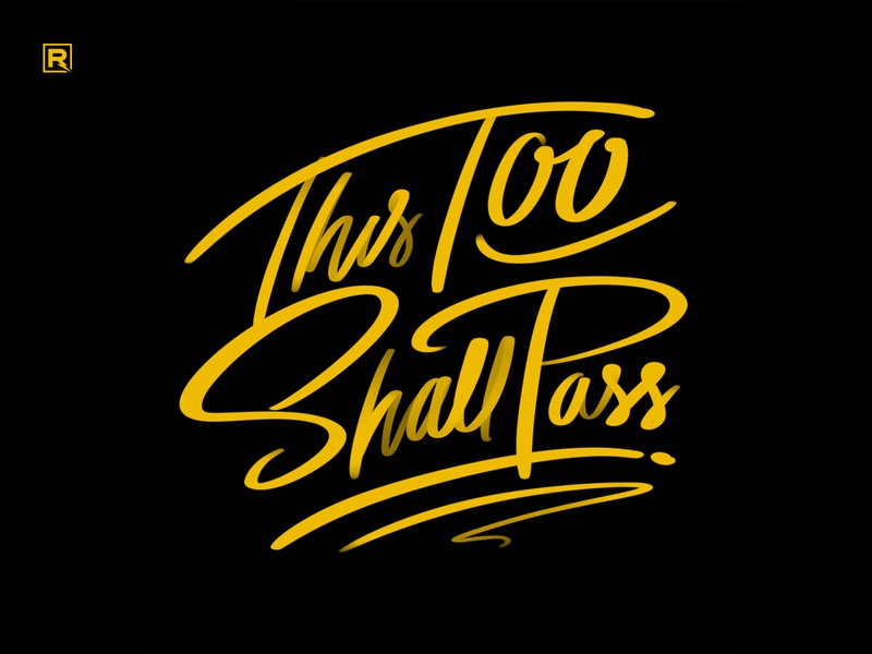 This Too Shall Pass black lives matter blm relief covid-19 cursive lettering type typographic typography hand letter hand drawn handlettering