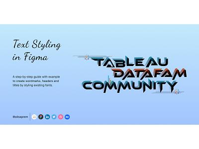 Text Styling In Figma blog dataviz tableau typography figma design