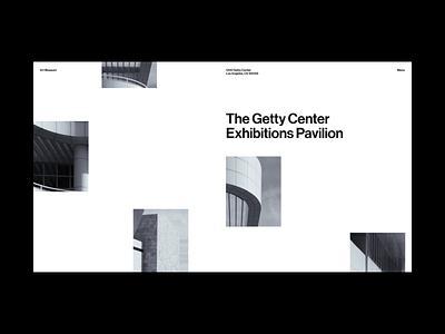 Getty Center Exhibitions Pavilion — 001 branding photography art direction architecture art ui simple web product design ui design minimal