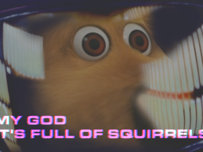 My God Its Full Of Squirrels