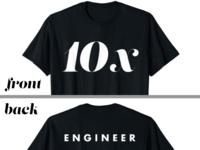10x - Engineer  (2-sided t-shirt)