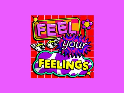 FEEL YOUR FEELINGS! clashingpatterns creative bolddesign colourclash colourful graphicdesign colourfuldesign positivedesign mentalhealthinspired mentalhealthdesign feelyourfeelings typographydesign typography illustration illustrator adobeillustrator
