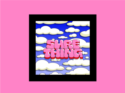 SURE THING creativewomen highlights cheee typographydesign funwithtype type brightcolours skyillustration skydesign cloudillustration clouddesign pinkandred surething boldcolours colour colourful typography illustration creative adobeillustator