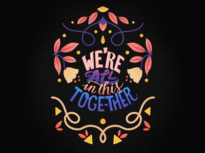 We are all in this together typography handletter hand drawn handlettering