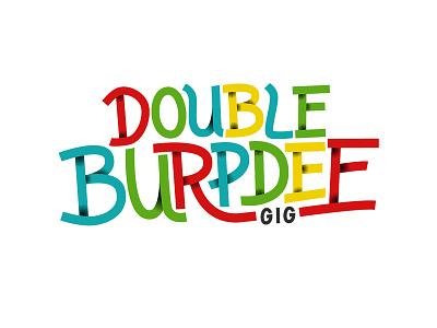 Double Burpdee Gig Logo handlettering lettering poster design logo design custom type logotype logo