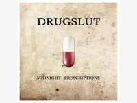 "Drugslut ""Midnight prescriptions"""