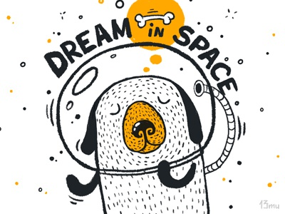 Dream in space dream space dog astronaut 13mu illustration bone