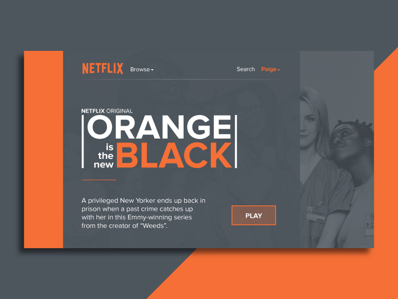 Netflix Redesign - Orange is the new Black by Paige Boyd on Dribbble