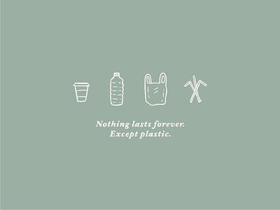 Nothing lasts forever logo t shirt minimalist line art bottle cup straws bag illustration pollution plstic