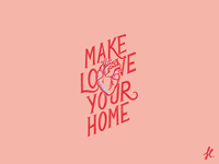 Make love your home