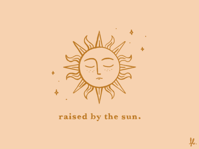 Raised by the sun